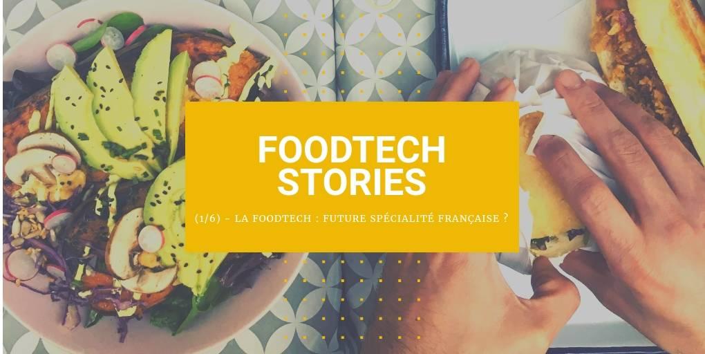 la foodtech pourrait devenir une spécialité française