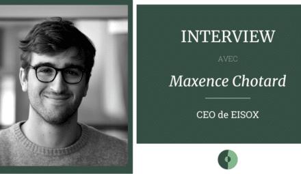 interview eisox maxence chotard