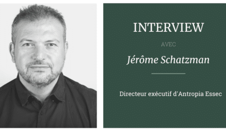 interview jerome schatzman antropia essec