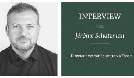 interview jerome schatzman antropia essec